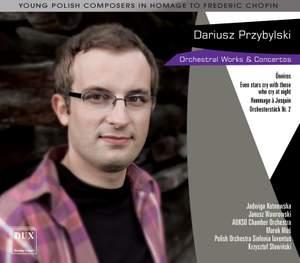 Dariusz Przybylski: Works for Orchestra