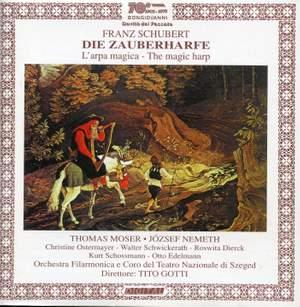 Schubert: Die Zauberharfe (The Magic Harp), D 644