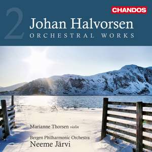 Johan Halvorsen: Orchestral Works Volume 2