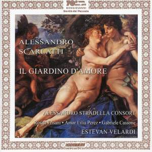 Alessandro Scarlatti: Il Giardino D'Amore