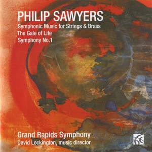 Philip Sawyers: Symphonic Music for Strings and Brass