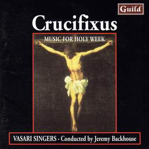Crucifixus: Music for Holy Week