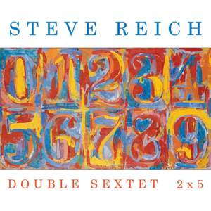 Steve Reich: Double Sextet and 2x5