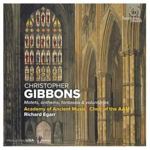 Christopher Gibbons: Motets, anthems, fantasias & voluntaries