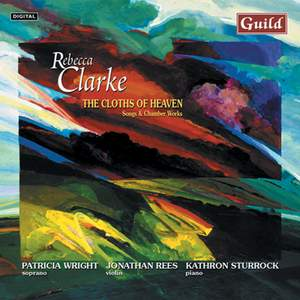 The Cloths of Heaven: Songs & Chamber Works by Rebecca Clarke Product Image