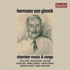 Hermann von Glenck: Chamber Music and Songs