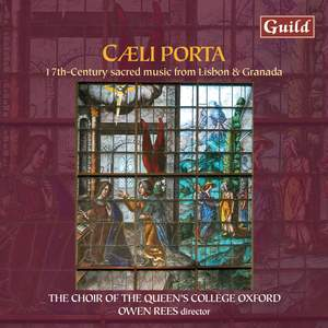 Caeli Porta: 17th-Century Sacred Music from Lisbon & Granada