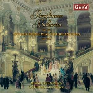 Paraphrases Brillantes: Virtuoso Operatic Music for Flute and Piano
