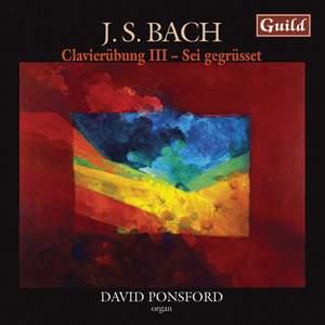 JS Bach: Clavierübung III & Sei gegrüsset