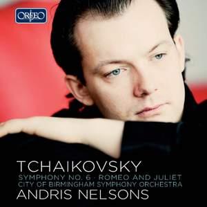 Tchaikovsky: Symphony No. 6 & Romeo & Juliet Fantasy Overture