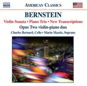 Bernstein: Violin Sonata, Piano Trio & New Transcriptions