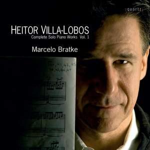 Villa-Lobos: Complete Solo Piano Works Volume 1