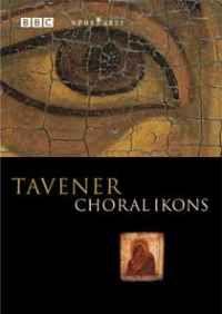 Tavener - Choral Ikons