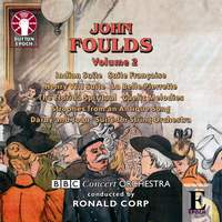 John Foulds: Orchestral Music Vol. 2