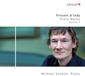Vincent d'Indy: Piano Works Vol. 3