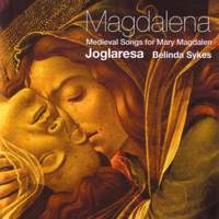 Magdalena: Medieval songs for Mary Magdalena