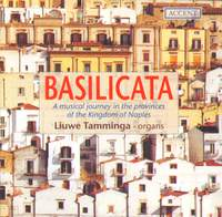 Basilicata: A Musical Journey in the Provences of the Kingdom of Naples