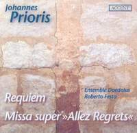 Prioris: Requiem & Missa Super Allez Regrets
