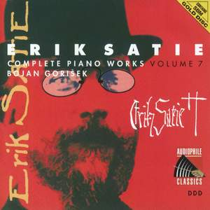Erik Satie: Complete Piano Works, Volume 7