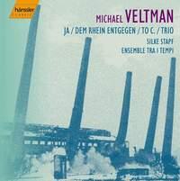Michael Veltman: Chamber Music & Lieder
