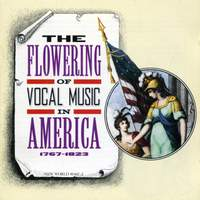 The Flowering of Vocal Music in America, 1767-1823