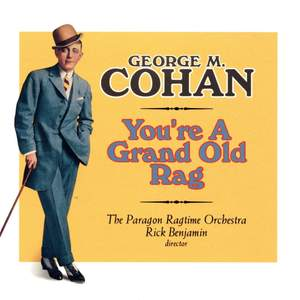 George M. Cohan: You're A Grand Old Rag