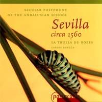 Cevallos/Navarro/Guerrero: Sevilla circa 1560: Secular Polyphony of the Andal