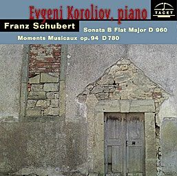 Schubert: Moments Musicaux & Piano Sonata in B flat major D960