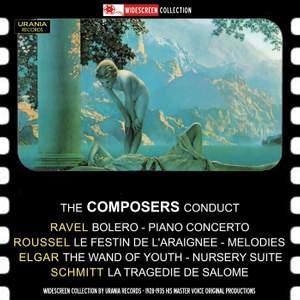 The Composers Conduct: Ravel, Roussel, Schmitt & Elgar
