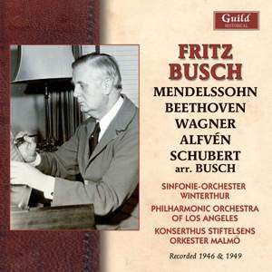 Fritz Busch conducts Alfvén, Mendelssohn, Schubert & Wagner
