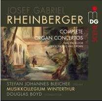 Rheinberger: Complete Organ Concertos