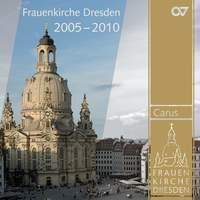 Music from the Frauenkirche Dresden, 2005-2010