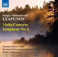 Lyapunov: Violin Concerto in D minor & Symphony No. 1
