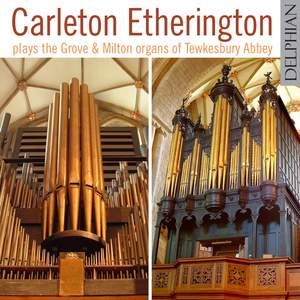Carleton Etherington plays The Grove & Milton Organs of Tewkesbury Abbey Product Image
