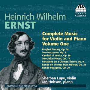 Ernst: Complete Music for Violin and Piano Vol. 1