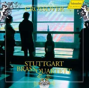 Stuttgart Brass Quartett: Crossover