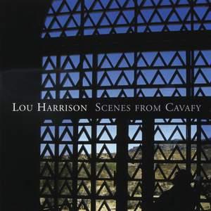 Lou Harrison: Scenes from Cavafy