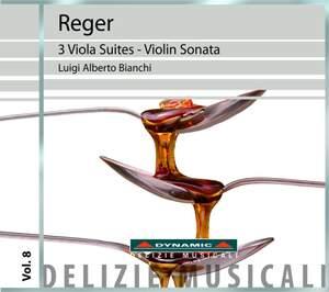 Reger: The 3 Viola Suites & Violin Sonata No. 7