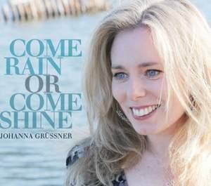 Johanna Grüssner: Come Rain or Come Shine