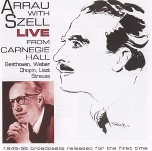 Arrau with Szell: Live from Carnegie Hall