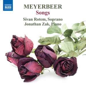 Meyerbeer: Songs Vol. 1