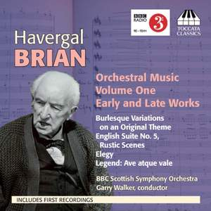 Havergal Brian: Orchestral Music Volume 1