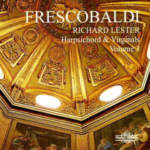 Richard Lester plays Frescobaldi - Volume 3