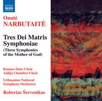 Narbutaite: Tres Dei Matris Symphoniae (Three Symphonies of the Mother of God)