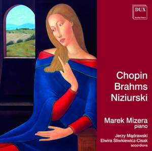 Chopin, Brahms & Niziurski: Piano works Product Image