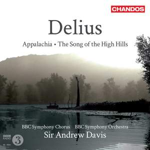 Delius: Appalachia & The Song of the High Hills Product Image