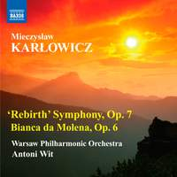 Karłowicz: Rebirth Symphony in E minor