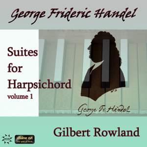 Handel: Harpsichord Suites Volume 1