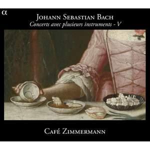Bach - Concertos for Several Instruments, Vol. 5