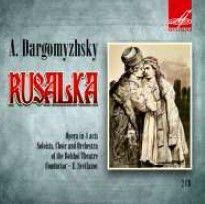 Dargomïzhsky: Rusalka